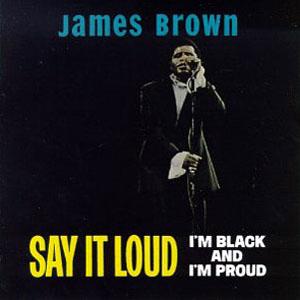 James-Brown-Say-It-Loud-Im-Black-And-Im-Proud